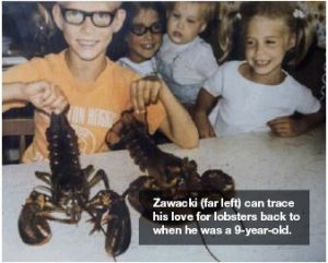 Zawacki (far left) can trace his love for lobsters back to when he was a 9-year-old.